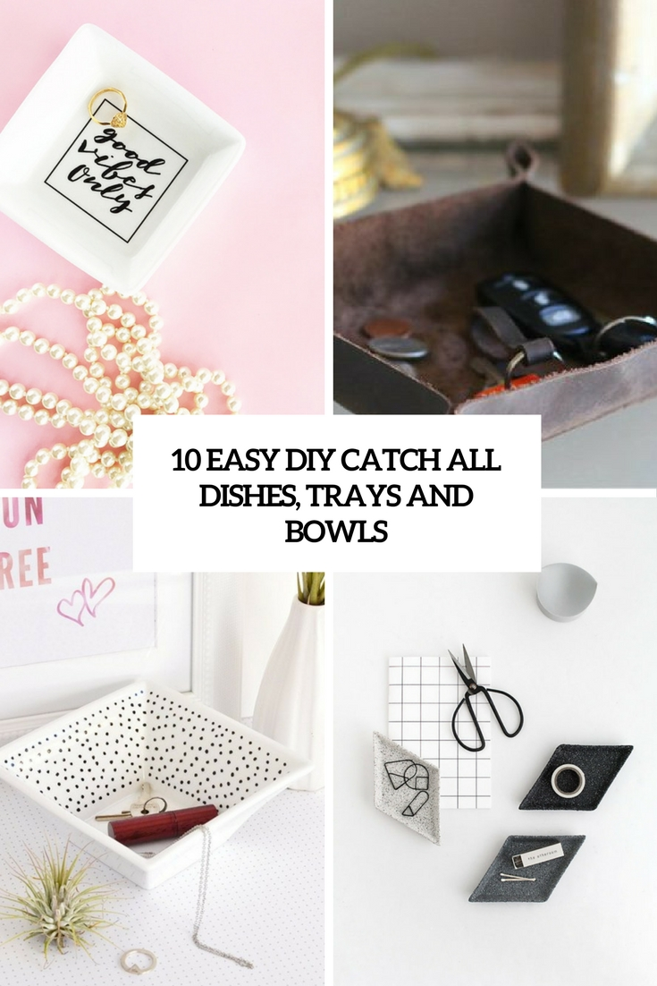 easy diy catch all dishes, trays and bowls cover