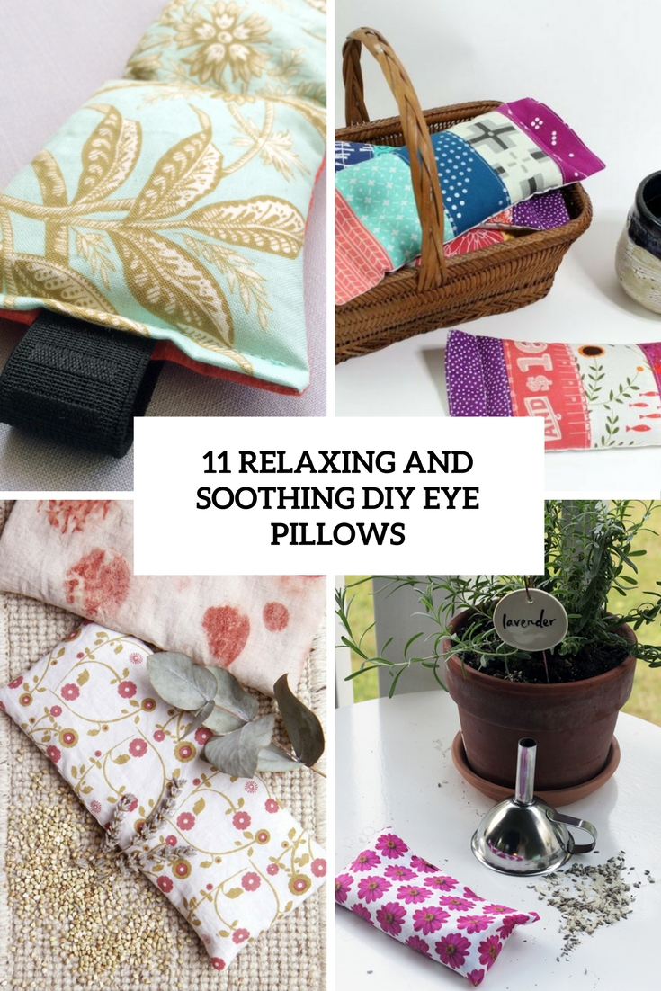 11 Relaxing And Soothing DIY Eye Pillows