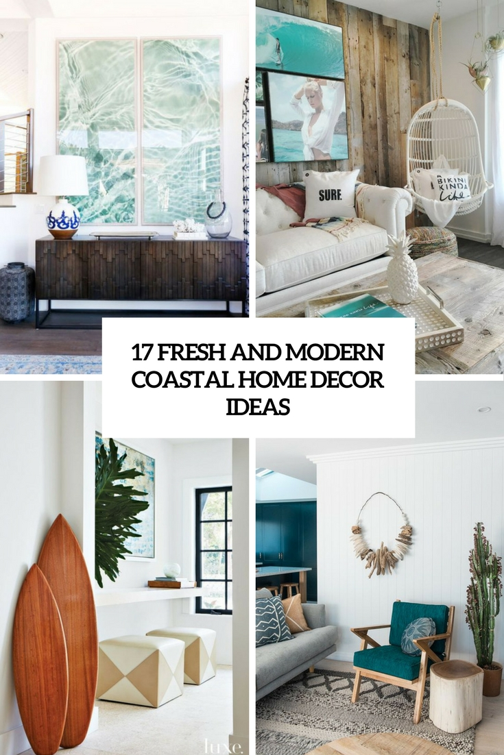 17 Fresh And Modern Coastal Home Décor Ideas - Shelterness