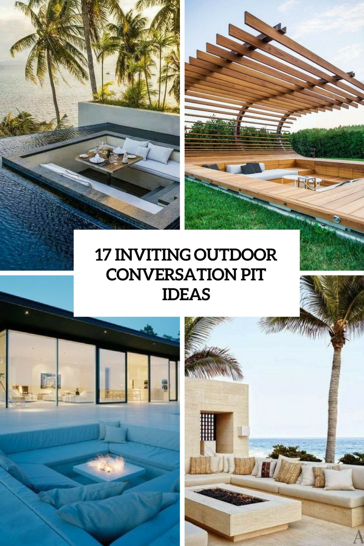 17 Inviting Outdoor Conversation Pit Ideas