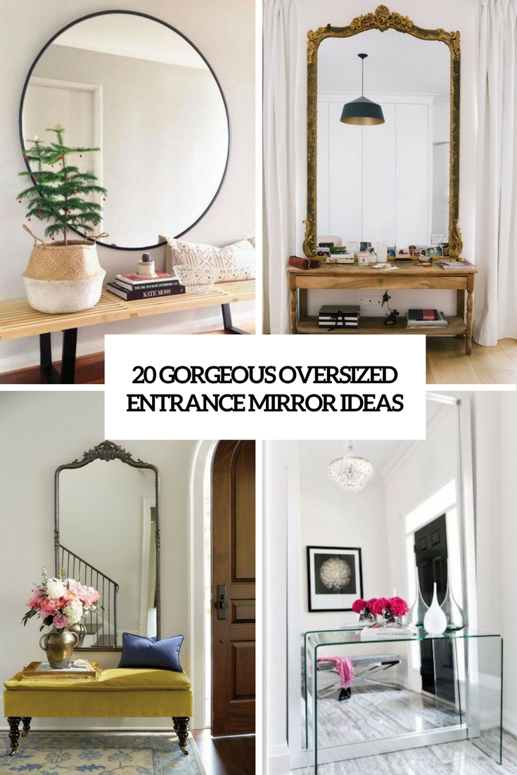 20 Gorgeous Oversized Entrance Mirror Ideas
