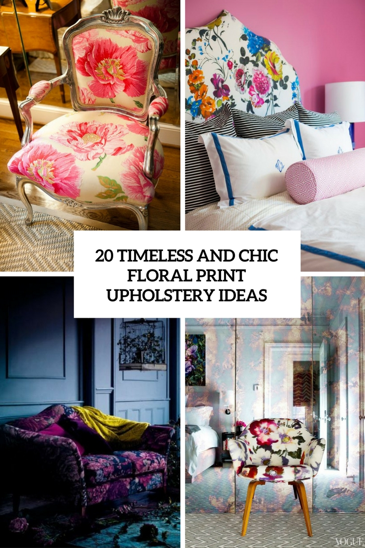 Timeless And Chic Floral Print Upholstery Ideas Cover
