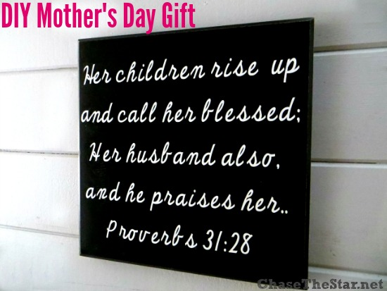 DIY proverb Mother's Day sign (via savedbylovecreations.com)