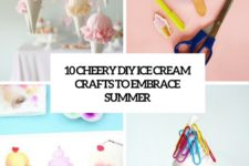 10 cheery diy ice cream crafts to embrace the summer cover
