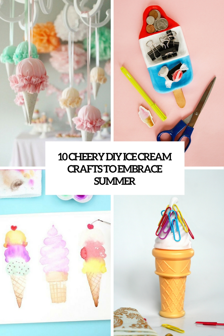 10 DIY Cheery Ice Cream Crafts To Embrace Summer