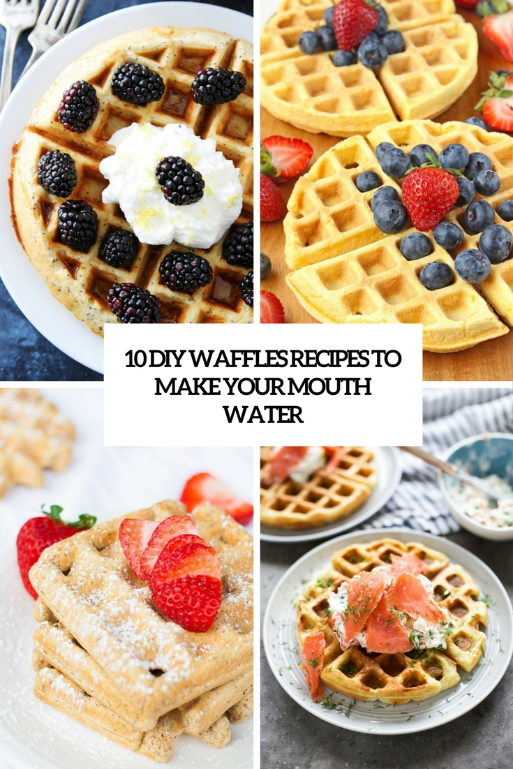 10 DIY Waffles Recipes To Make Your Mouth Water
