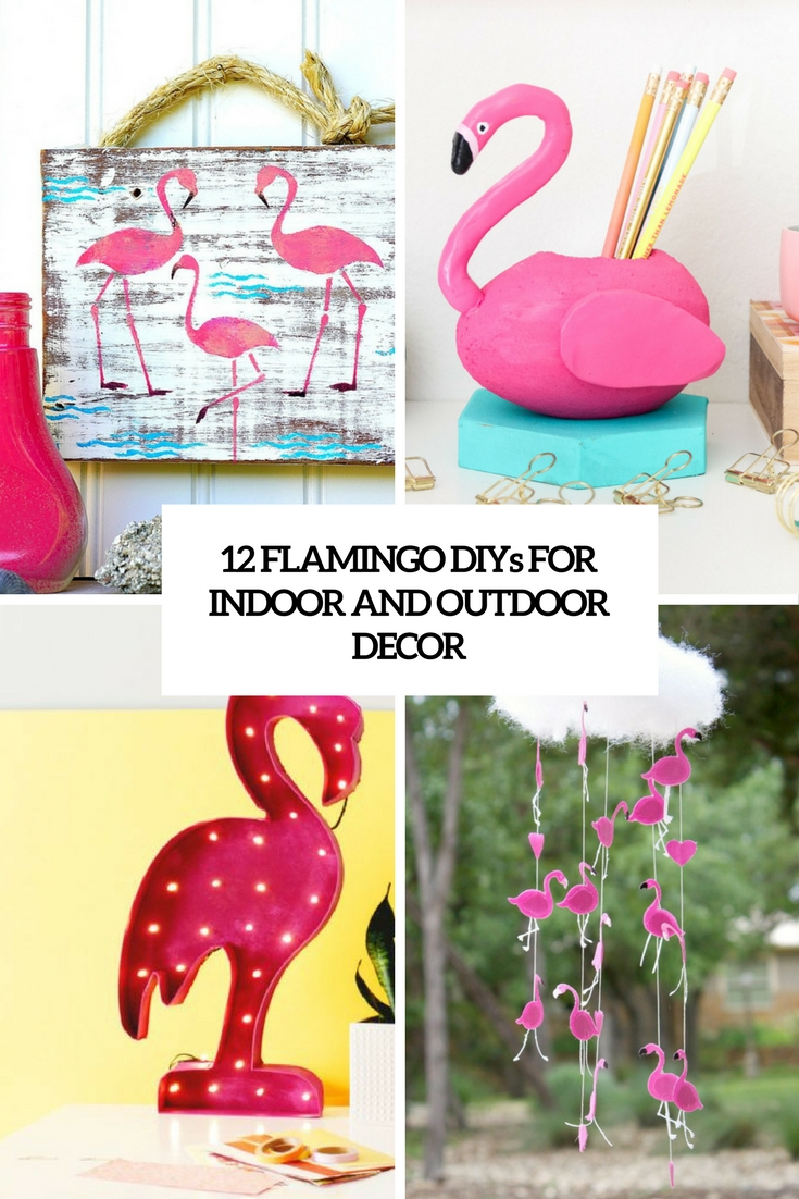 12 Flamingo DIYs For Indoor And Outdoor Decor