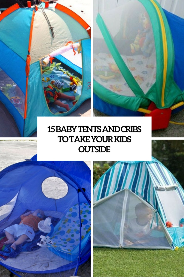 15 Baby Tents And Cribs To Take Your Kids Outside