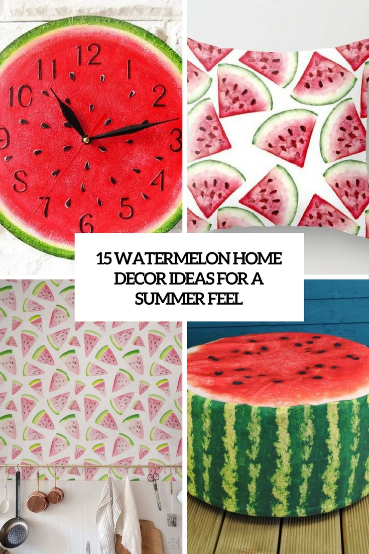 15 Watermelon Home Décor Ideas For A Summer Feel