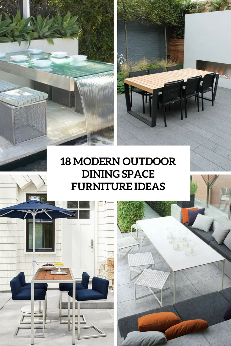 18 Modern Outdoor Dining Space Furniture Ideas