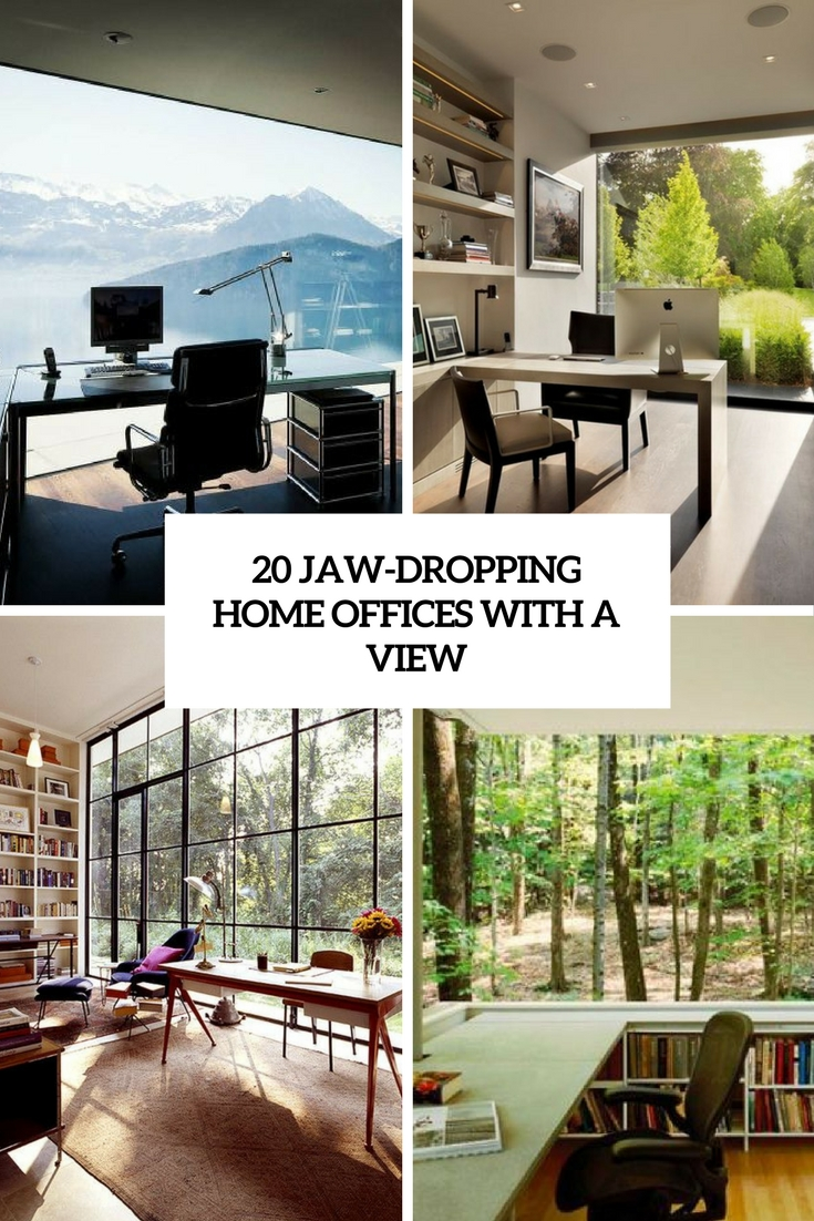 jaw dropping home offices with a view cover