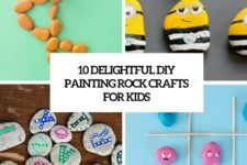 10 delightful diy painting rock crafts for kids cover