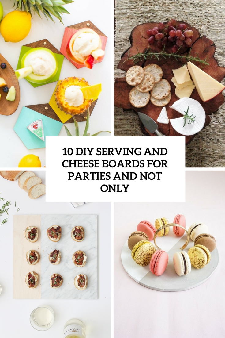 diy serving and cheese boards for parties and not only cover