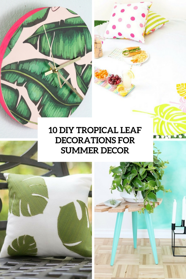 10 DIY Tropical Leaf Decorations For Summer Décor