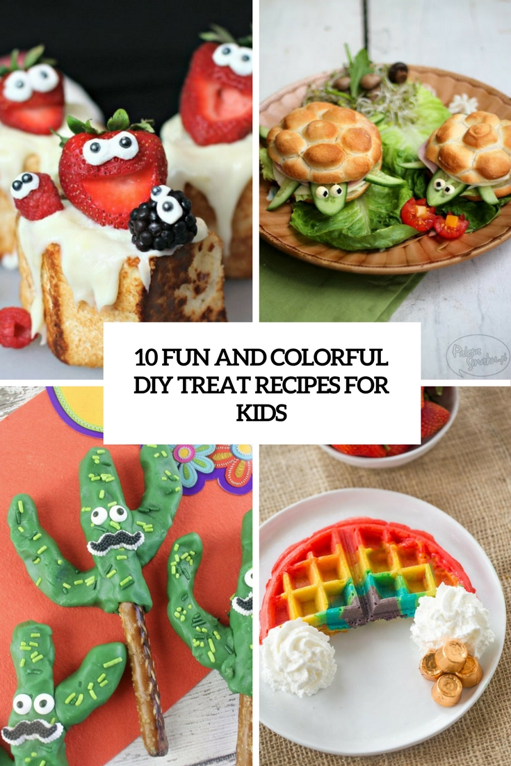 10 Fun And Colorful DIY Treat Recipes For Kids