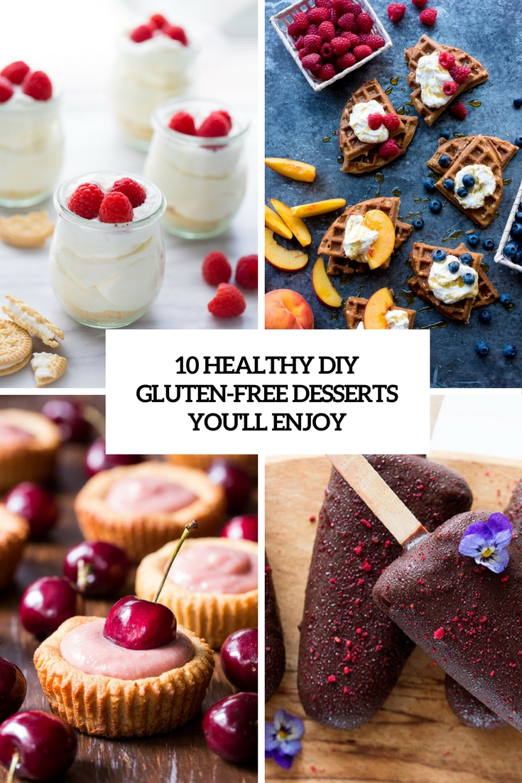 10 Healthy DIY Gluten Free Desserts You'll Enjoy