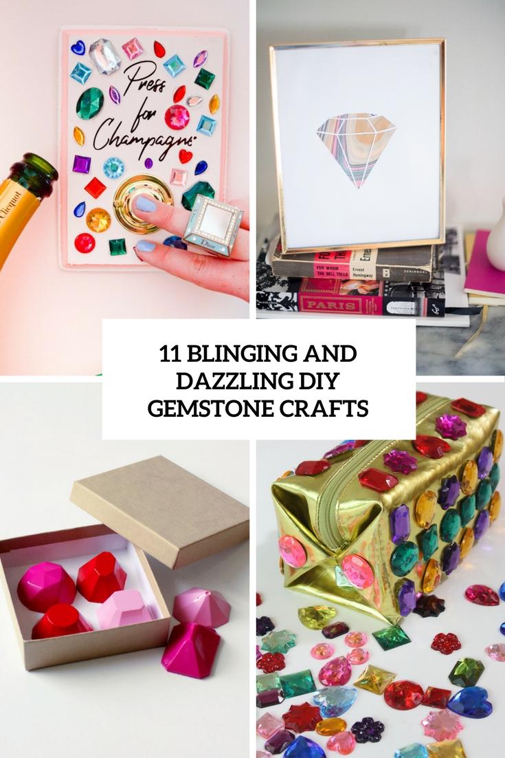 11 Blinging And Dazzling DIY Gemstone Crafts