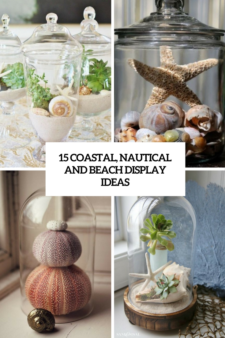 15 Coastal, Nautical And Beach Display Ideas