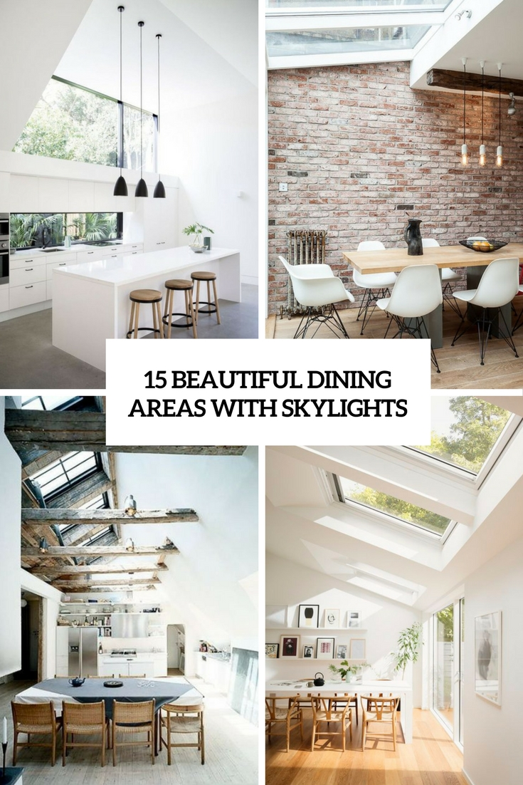 beautiful dining areas with skylights cover