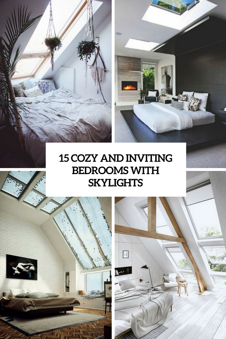 15 Cozy And Inviting Bedrooms With Skylights