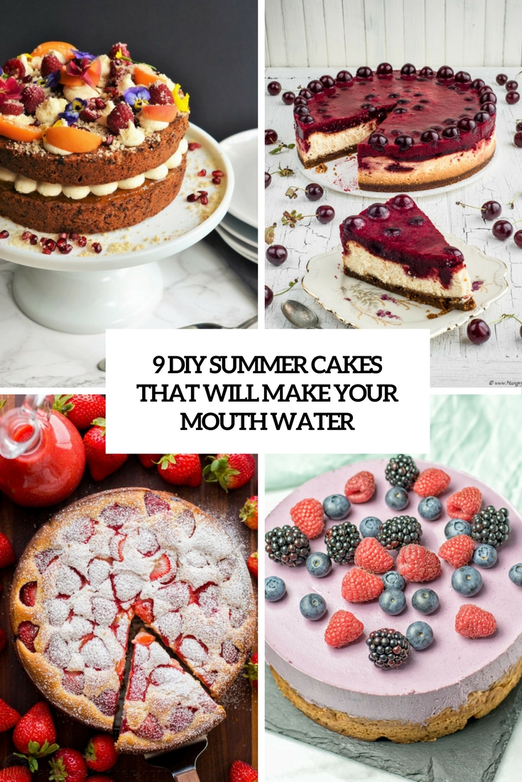 9 DIY Summer Cakes That Will Make Your Mouth Water