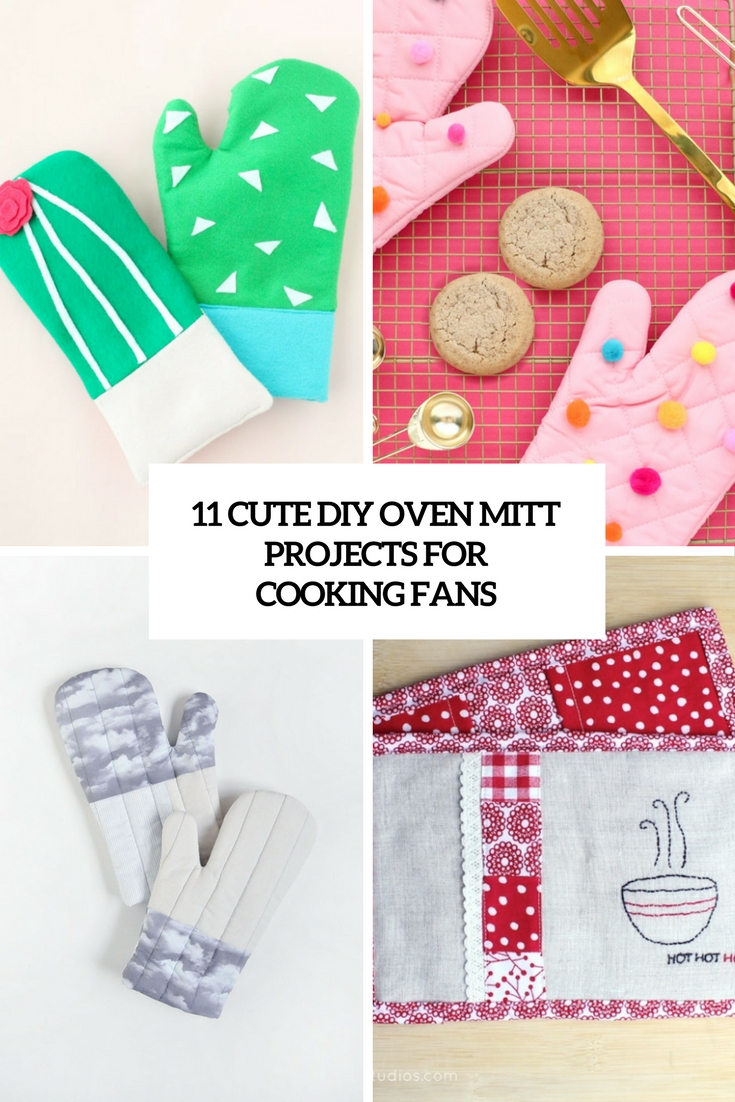 11 Cute DIY Oven Mitt Projects For Cooking Fans