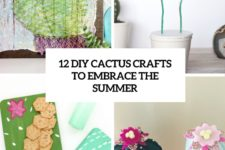 12 diy cactus crafts to embrace the summer cover
