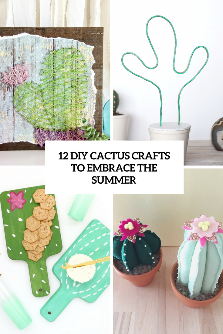 12 DIY Cactus Crafts To Embrace The Summer