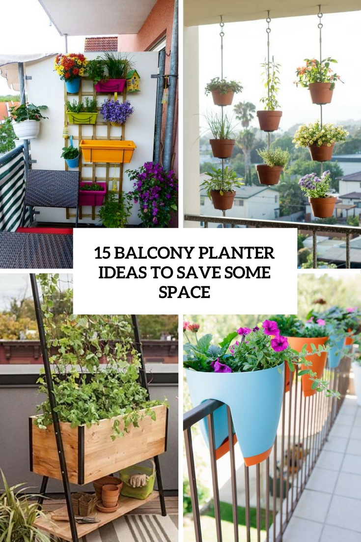 15 Balcony Planter Ideas To Save Some Space