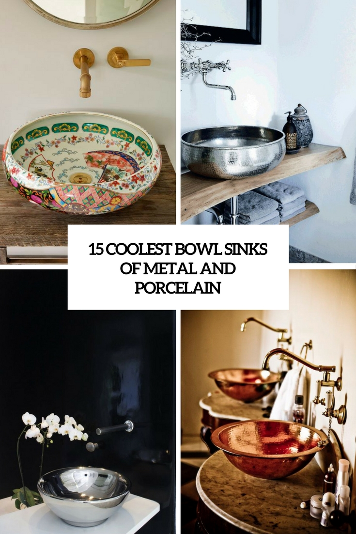 15 Coolest Bowl Sinks Of Metal And Porcelain