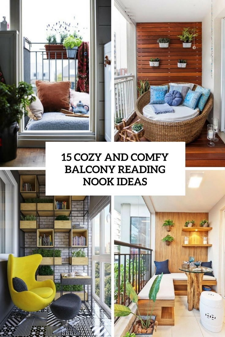 15 Cozy And Comfy Balcony Reading Nook Ideas