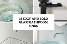 15 edgy and bold glass bathroom sinks cover