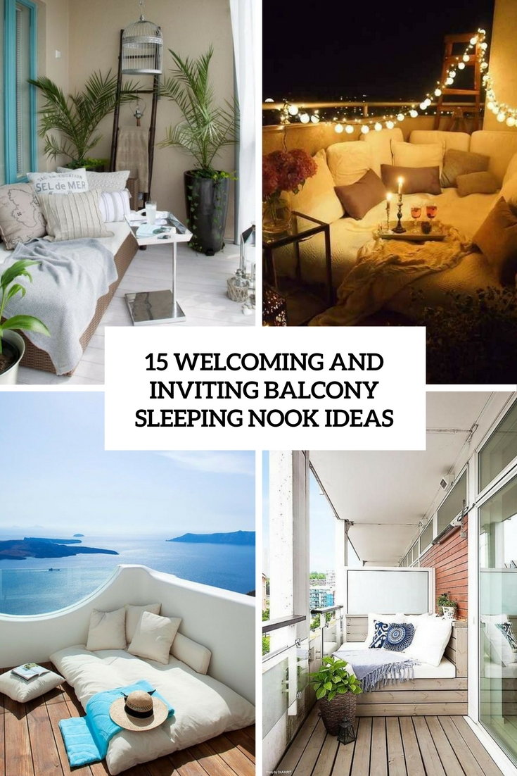 15 Welcoming And Inviting Balcony Sleeping Nook Ideas