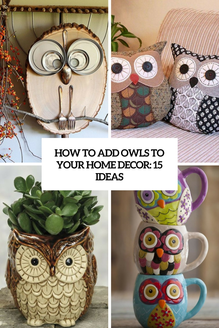 How To Add Owls To Your Home Decor: 15 Ideas