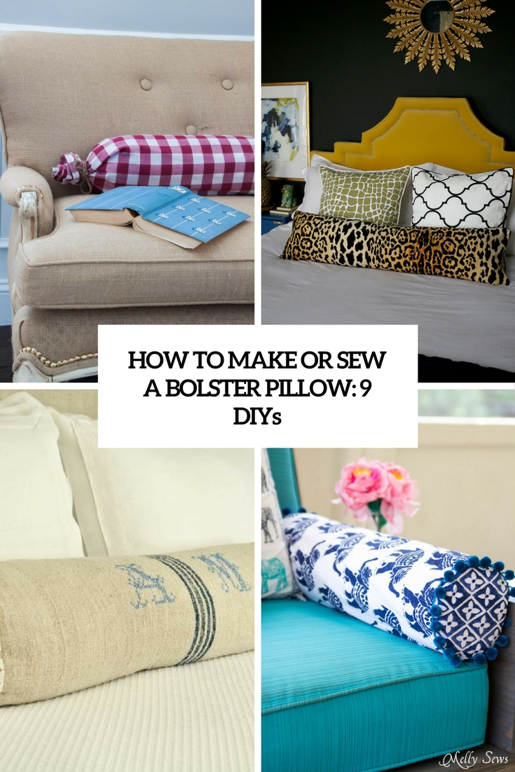 How To Make Or Sew A Bolster Pillow: 9 DIYs