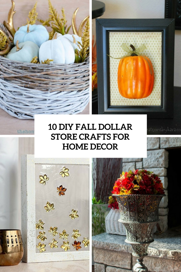 10 diy fall dollar store crafts for home decor shelterness for Homemade fall decorations for home