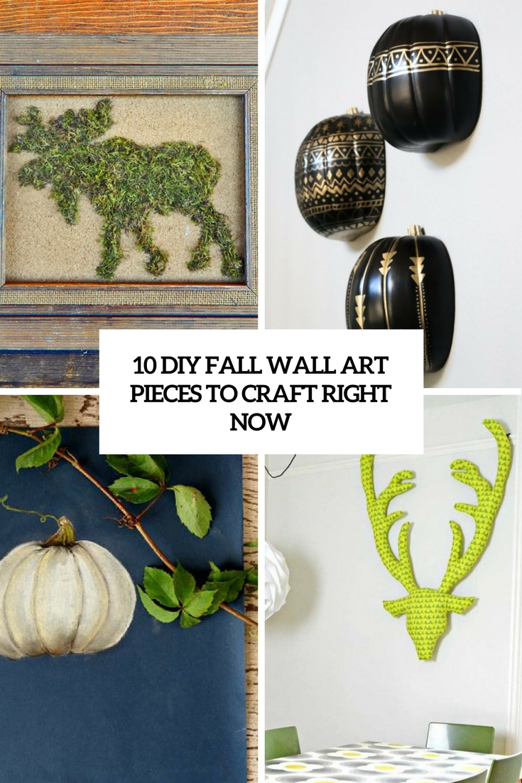 10 DIY Fall Wall Art Pieces To Craft Right Now