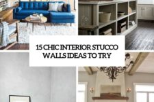 15 chic interior stucco walls ideas to try cover