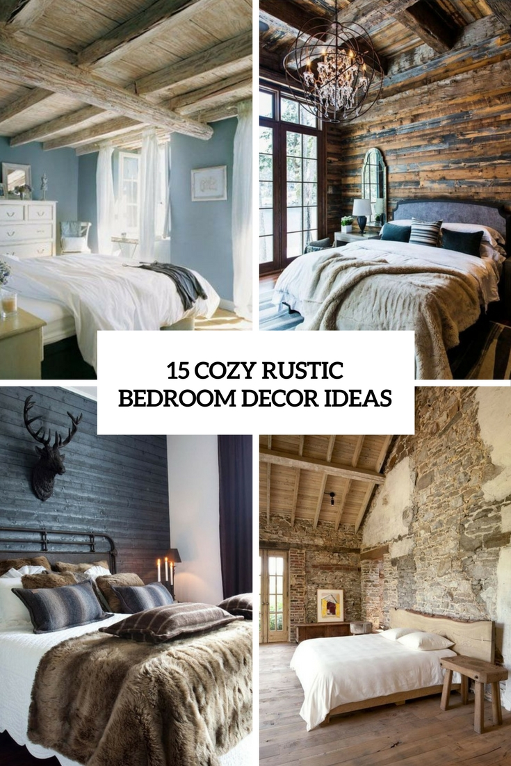 15 Cozy Rustic Bedroom Decor Ideas