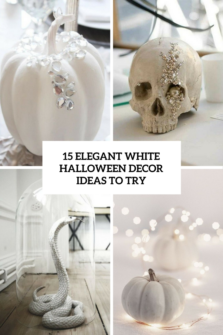 15 elegant white halloween decor ideas to try shelterness - Timeless principles that you need to try out for your home decor ...