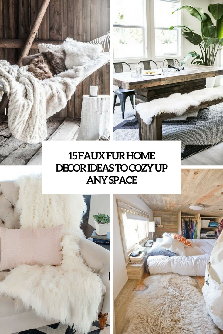 15 Faux Fur Home Decor Ideas To Cozy Up The Space