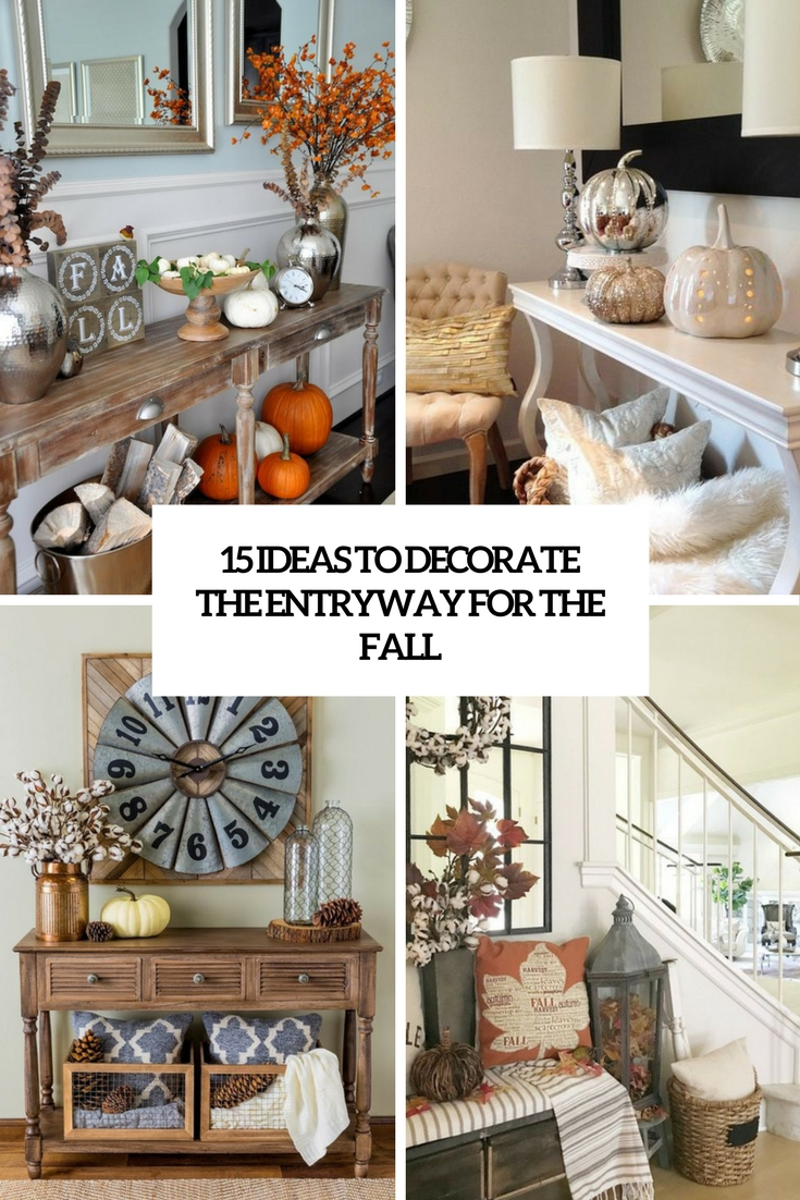 15 Ideas To Decorate The Entryway For The Fall