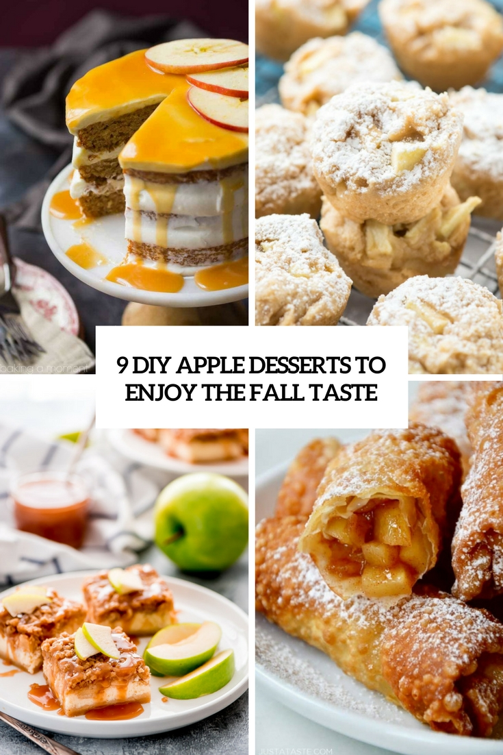 9 DIY Apple Desserts To Enjoy The Fall Taste