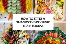 how to style a thanksgiving veggie tray 15 ideas cover