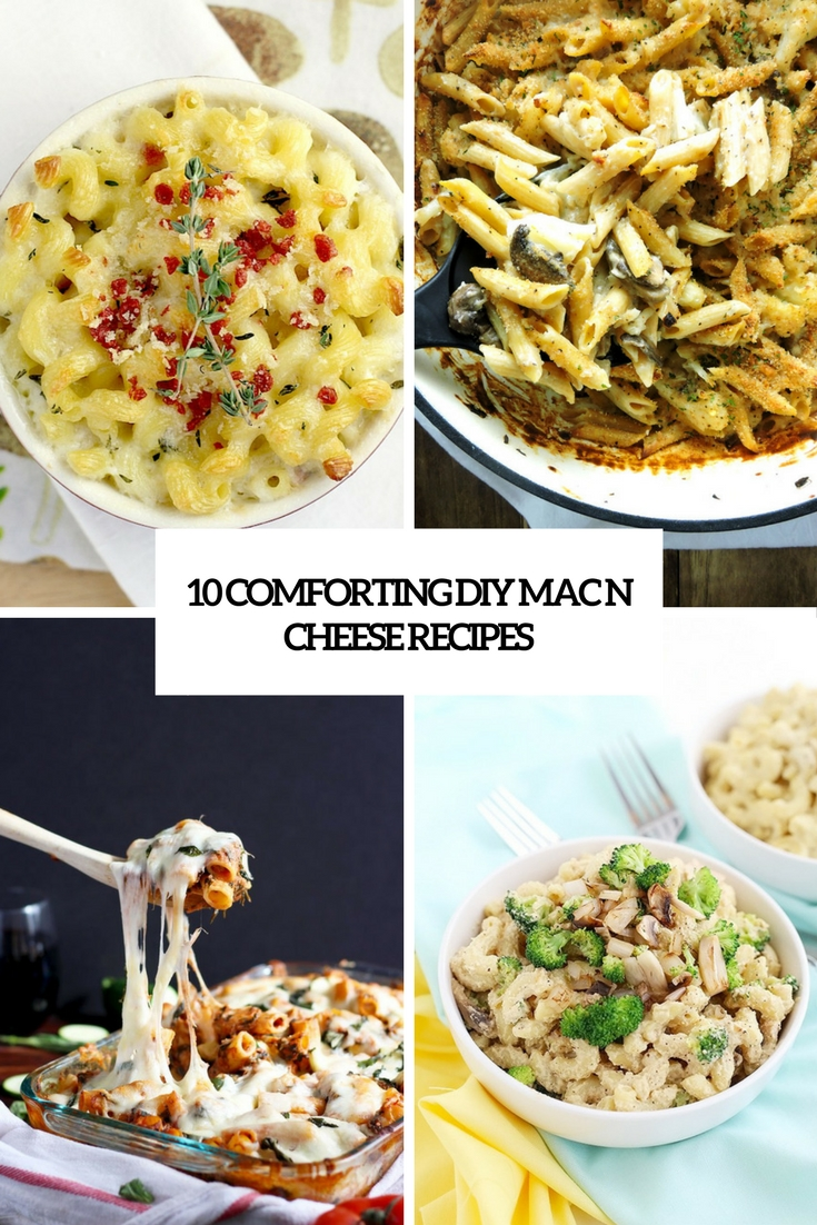 10 Comforting DIY Mac And Cheese Recipes