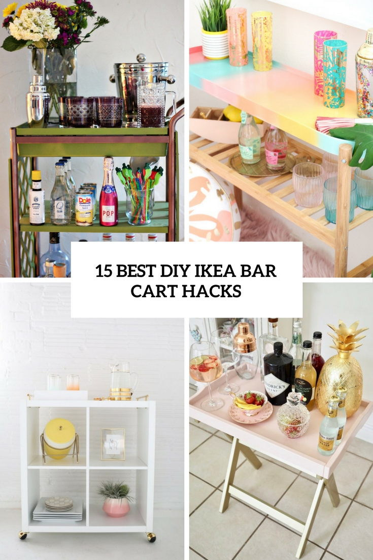 15 Best Diy Ikea Bar Cart Hacks Shelterness