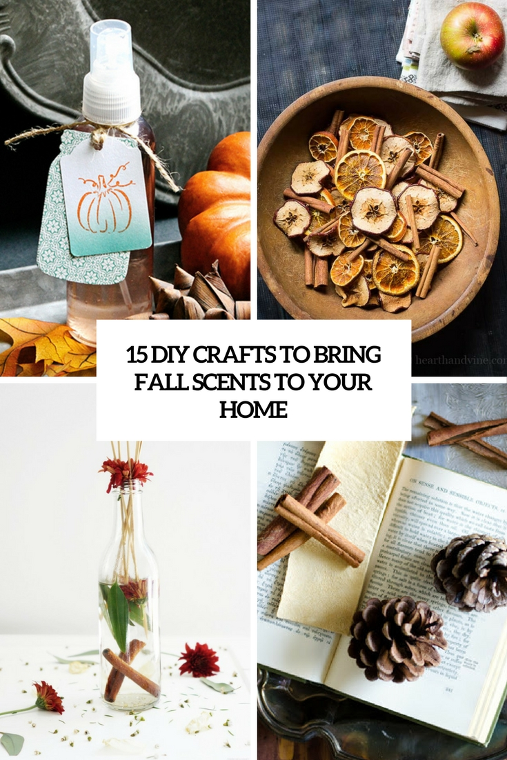 15 DIY Crafts To Bring Fall Scents To Your Home