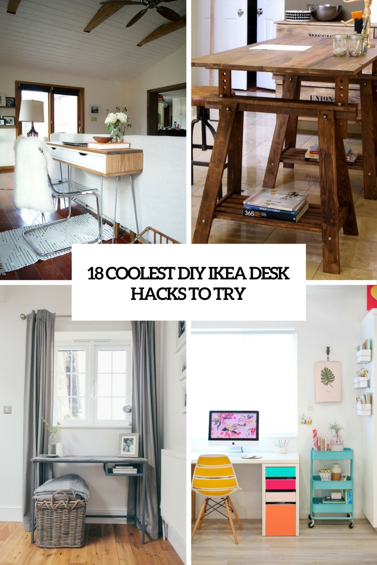 18 Coolest DIY IKEA Desk Hacks To Try