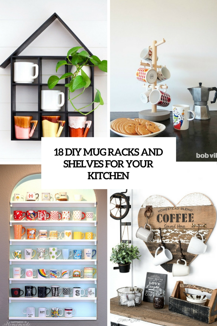 18 DIY Mug Racks And Shelves For Your Kitchen