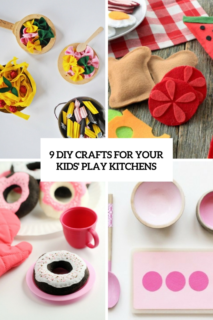 9 diy crafts for your kids play kitchens cover